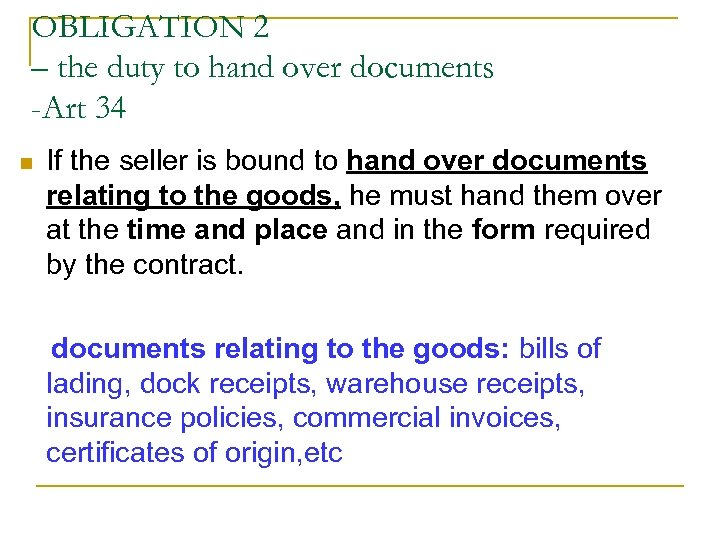 OBLIGATION 2 – the duty to hand over documents -Art 34 n If the