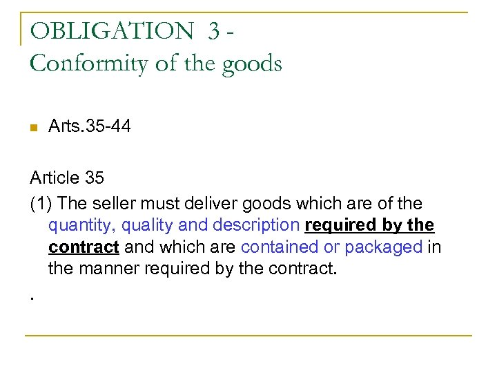 OBLIGATION 3 Conformity of the goods n Arts. 35 -44 Article 35 (1) The