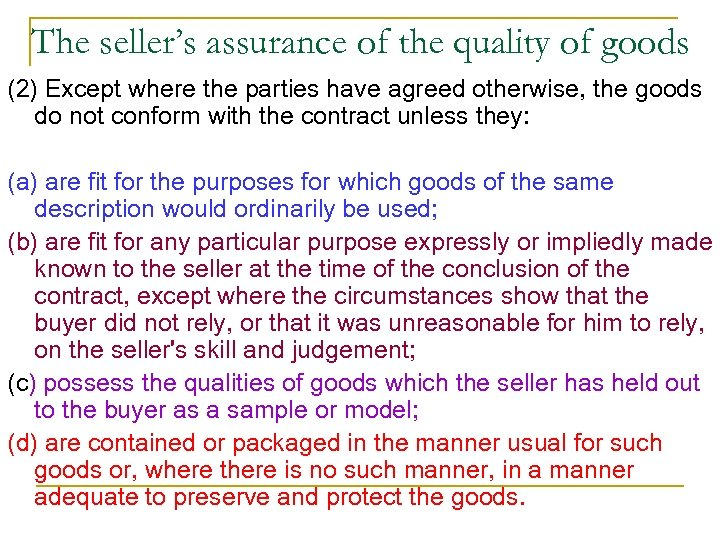 The seller's assurance of the quality of goods (2) Except where the parties have