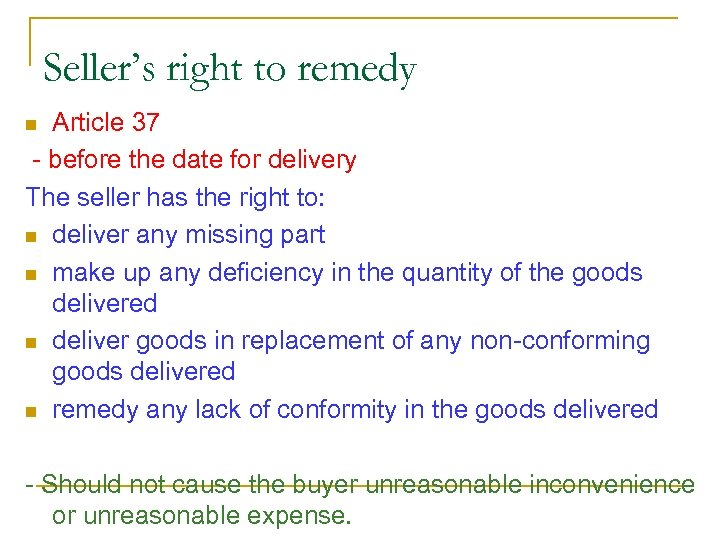 Seller's right to remedy Article 37 - before the date for delivery The seller