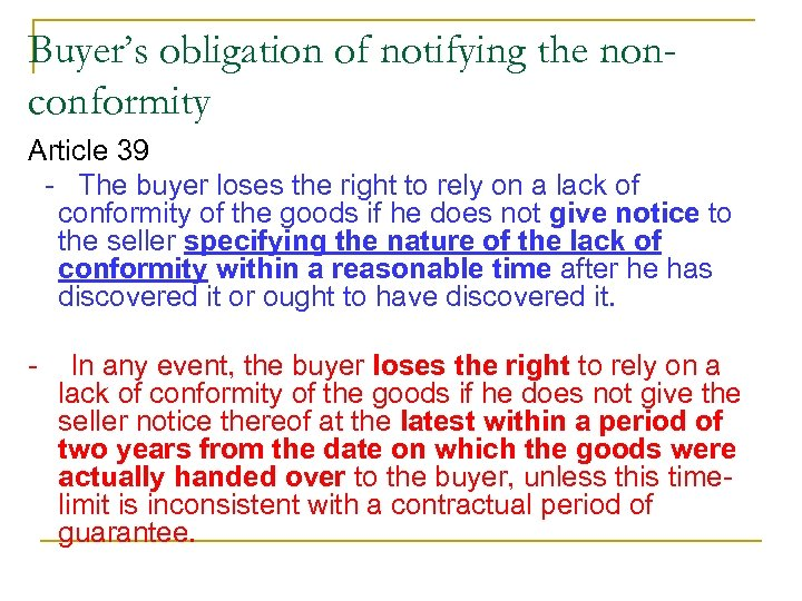 Buyer's obligation of notifying the nonconformity Article 39 - The buyer loses the right