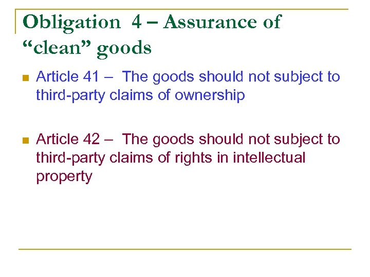 "Obligation 4 – Assurance of ""clean"" goods n Article 41 – The goods should"