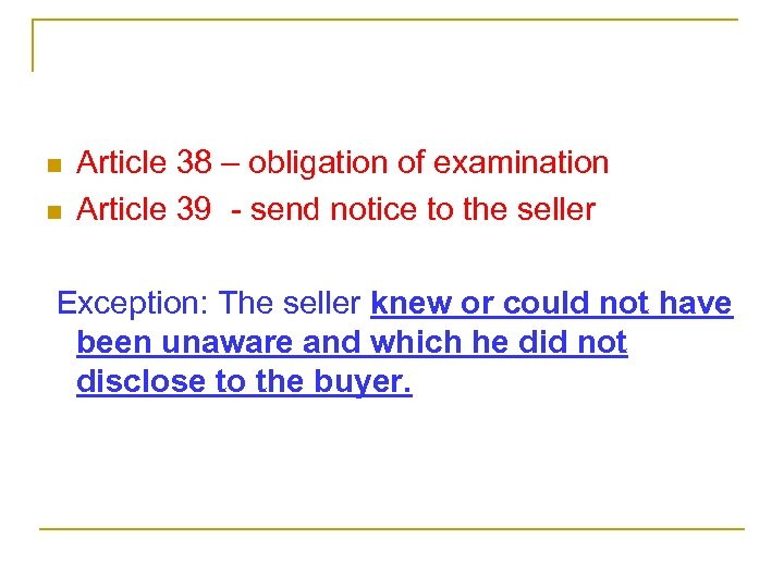 n n Article 38 – obligation of examination Article 39 - send notice to