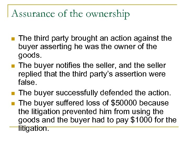Assurance of the ownership n n The third party brought an action against the