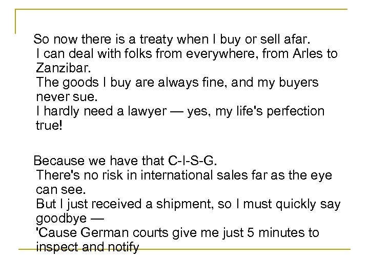 So now there is a treaty when I buy or sell afar. I can