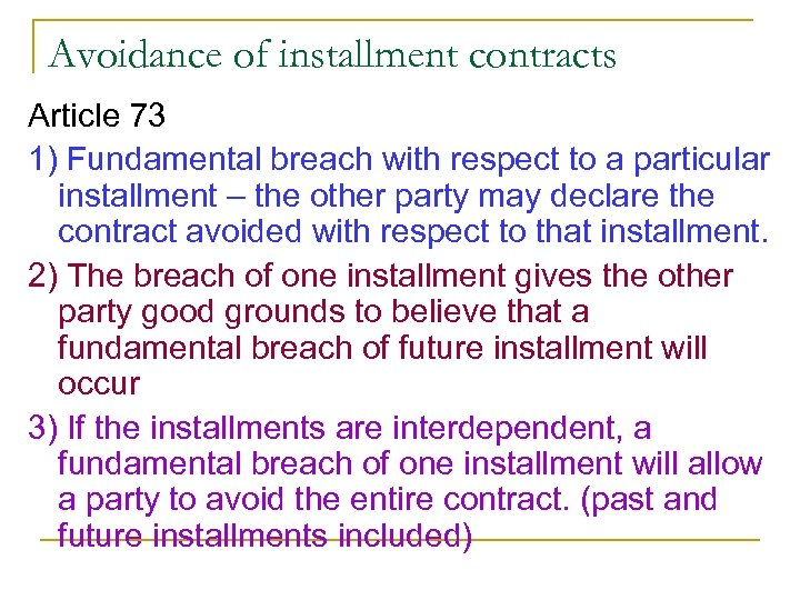 Avoidance of installment contracts Article 73 1) Fundamental breach with respect to a particular