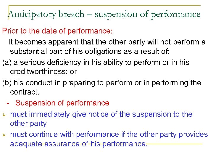 Anticipatory breach – suspension of performance Prior to the date of performance: It becomes