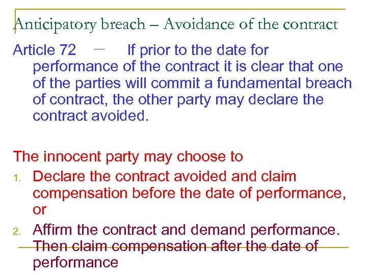 Anticipatory breach – Avoidance of the contract Article 72 -  If prior to the date