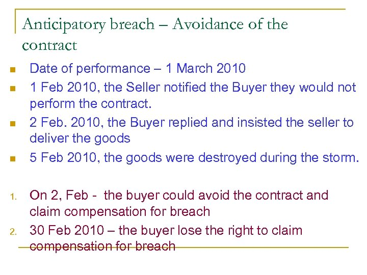 Anticipatory breach – Avoidance of the contract n n 1. 2. Date of performance