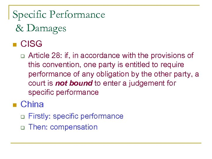 Specific Performance & Damages n CISG q n Article 28: if, in accordance with
