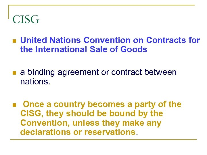 CISG n United Nations Convention on Contracts for the International Sale of Goods n