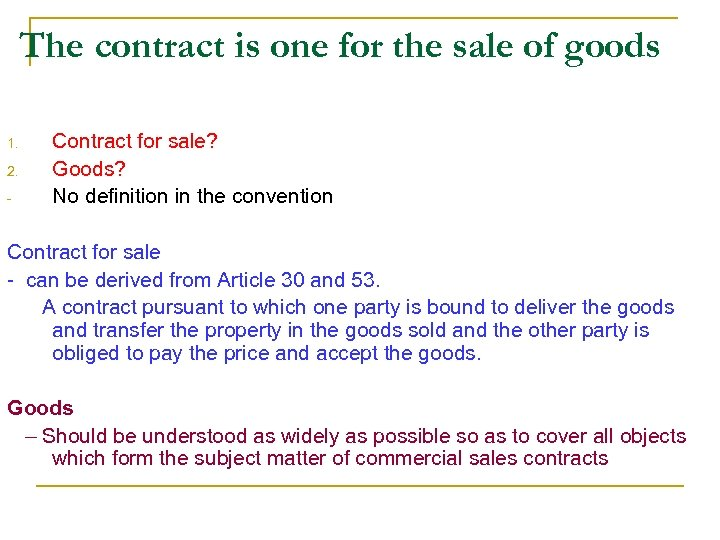 The contract is one for the sale of goods 1. 2. - Contract for