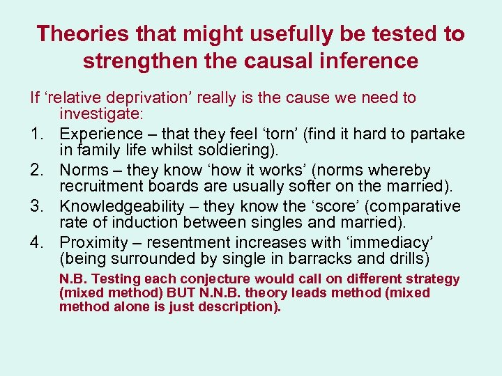 Theories that might usefully be tested to strengthen the causal inference If 'relative deprivation'