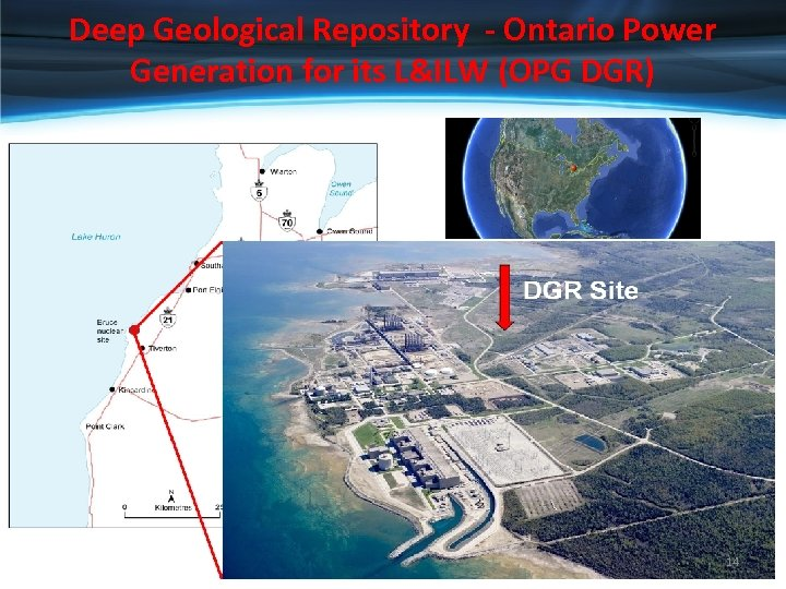Deep Geological Repository - Ontario Power Generation for its L&ILW (OPG DGR) • Deep
