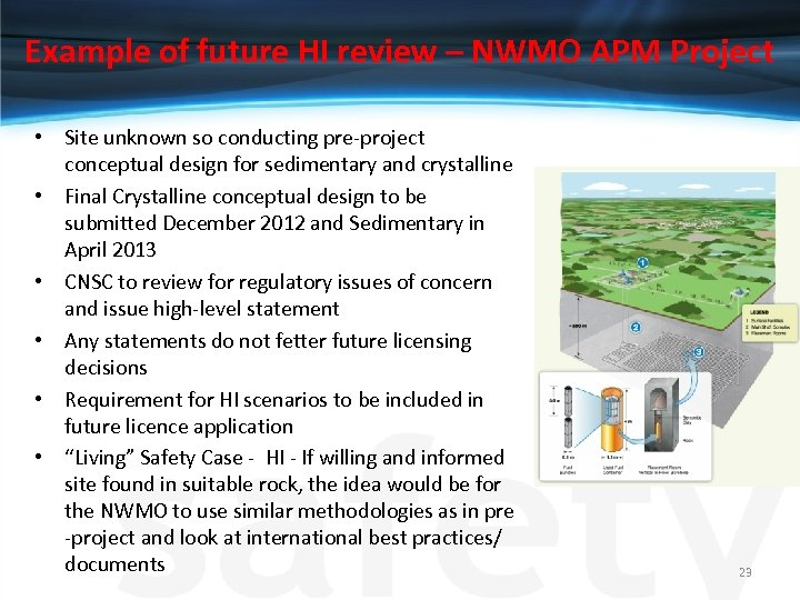 Example of future HI review – NWMO APM Project • Site unknown so conducting
