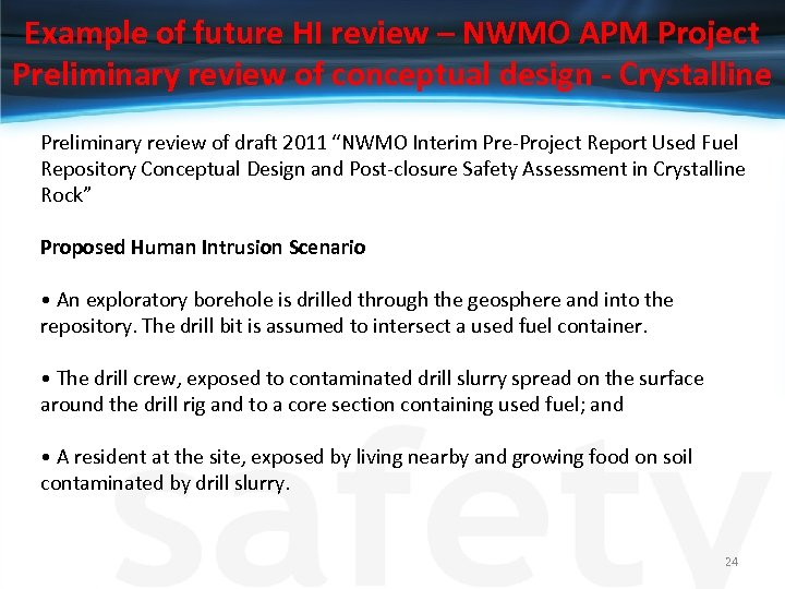 Example of future HI review – NWMO APM Project Preliminary review of conceptual design