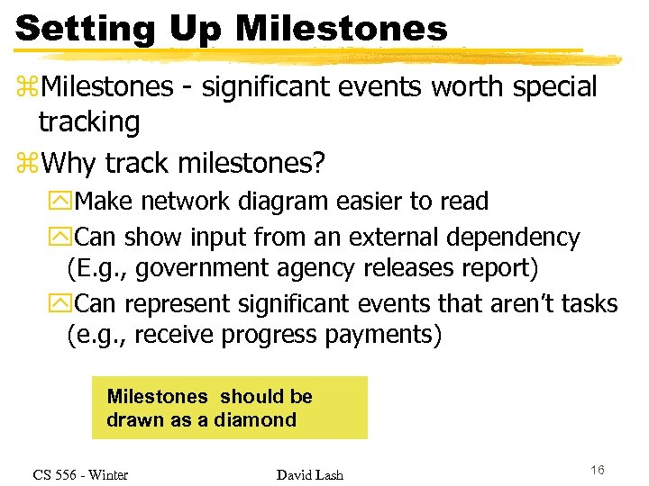 Setting Up Milestones z. Milestones - significant events worth special tracking z. Why track