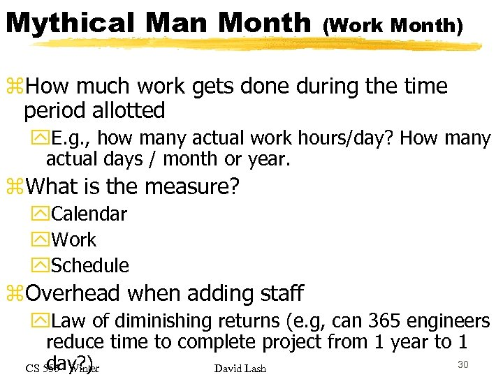 Mythical Man Month (Work Month) z. How much work gets done during the time