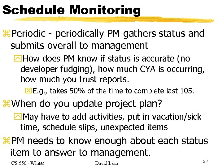 Schedule Monitoring z. Periodic - periodically PM gathers status and submits overall to management