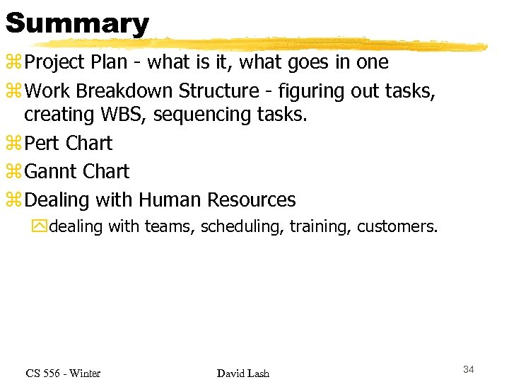 Summary z Project Plan - what is it, what goes in one z Work