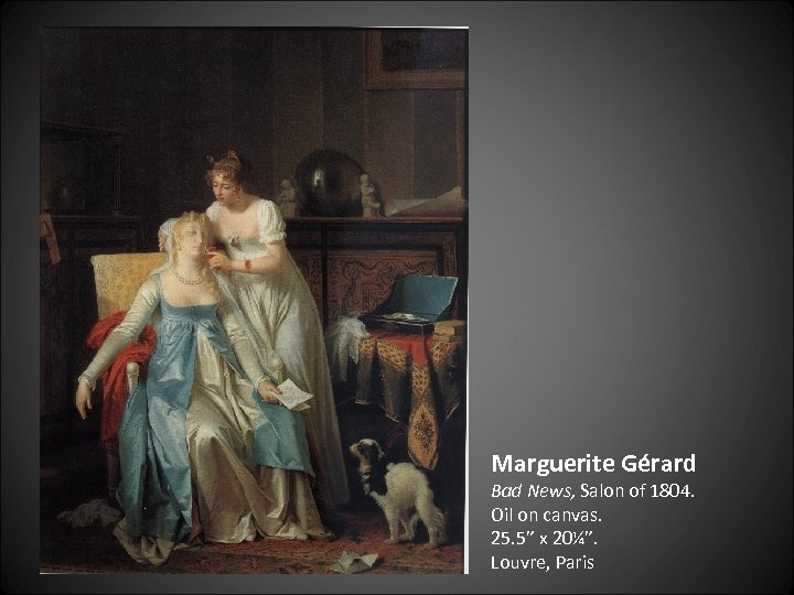 "Marguerite Gérard Bad News, Salon of 1804. Oil on canvas. 25. 5"" x 20¼""."