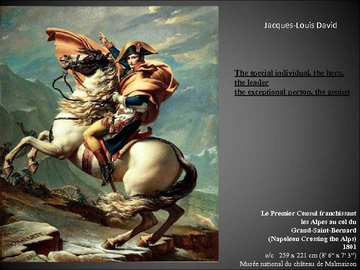 Jacques-Louis David The special individual, the hero, the leader the exceptional person, the genius