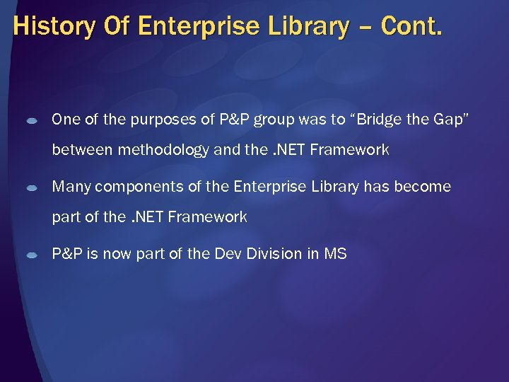 History Of Enterprise Library – Cont. One of the purposes of P&P group was