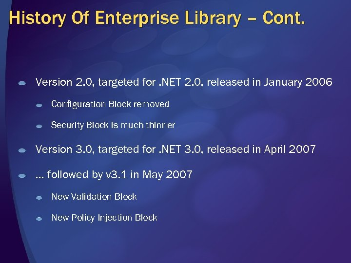 History Of Enterprise Library – Cont. Version 2. 0, targeted for. NET 2. 0,