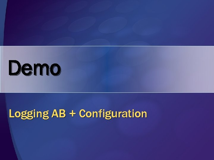 Demo Logging AB + Configuration