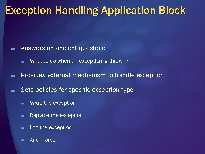 Exception Handling Application Block Answers an ancient question: What to do when an exception