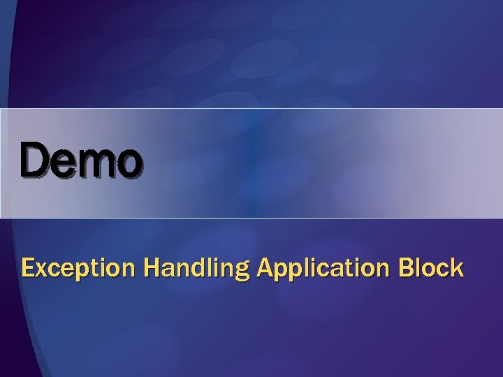 Demo Exception Handling Application Block