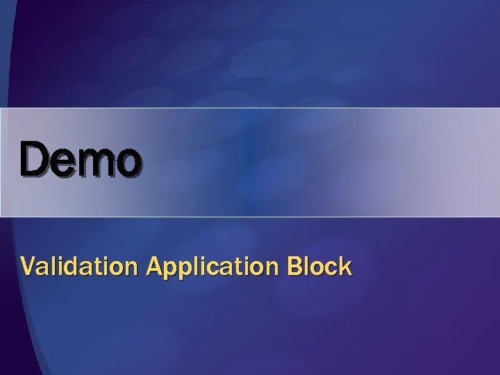 Demo Validation Application Block