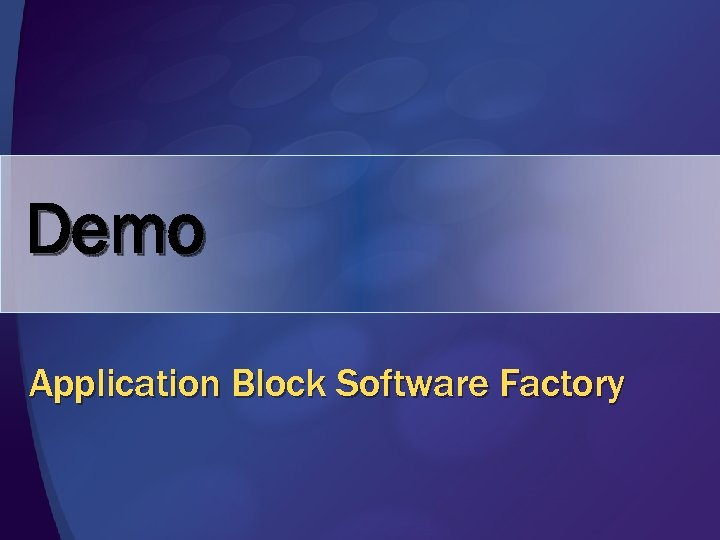Demo Application Block Software Factory