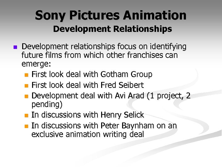 Sony Pictures Animation Development Relationships n Development relationships focus on identifying future films from