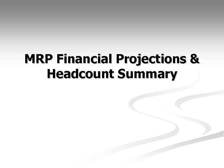 MRP Financial Projections & Headcount Summary