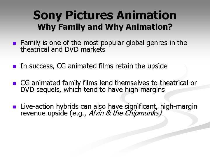 Sony Pictures Animation Why Family and Why Animation? n Family is one of the
