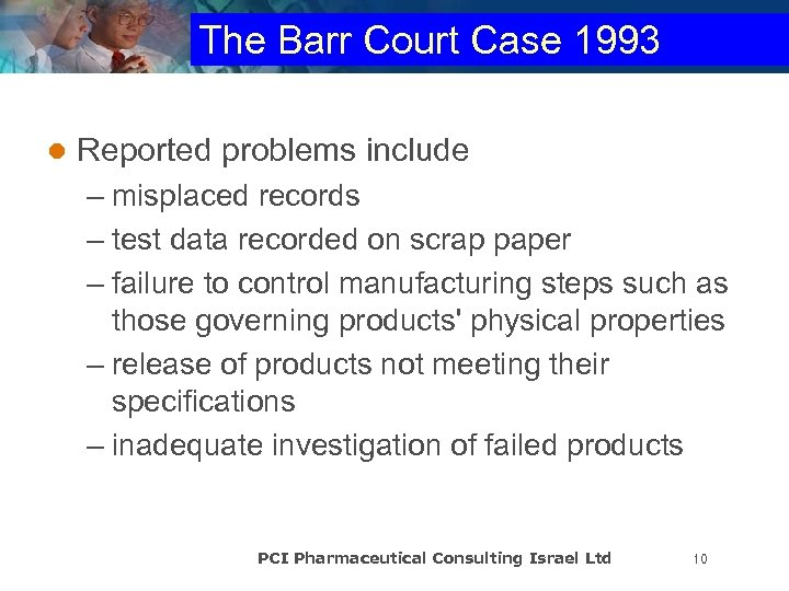 The Barr Court Case 1993 l Reported problems include – misplaced records – test