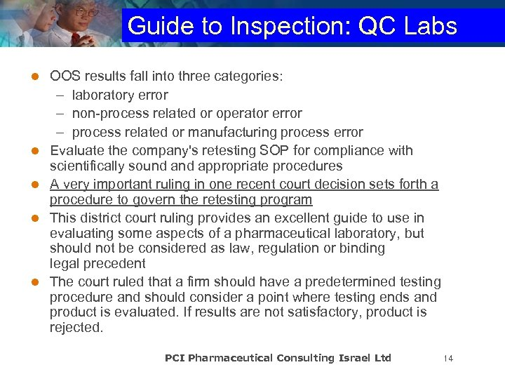 Guide to Inspection: QC Labs l l l OOS results fall into three categories: