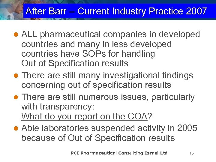 After Barr – Current Industry Practice 2007 ALL pharmaceutical companies in developed countries and