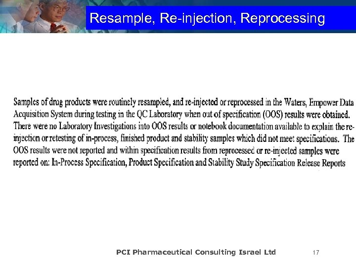 Resample, Re-injection, Reprocessing PCI Pharmaceutical Consulting Israel Ltd 17