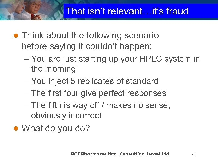 That isn't relevant…it's fraud l Think about the following scenario before saying it couldn't