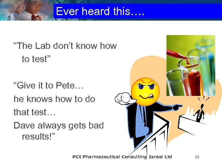 "Ever heard this…. ""The Lab don't know how to test"" ""Give it to Pete…"