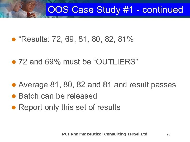 "OOS Case Study #1 - continued l ""Results: 72, 69, 81, 80, 82, 81%"