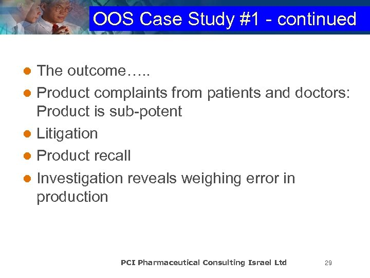 OOS Case Study #1 - continued The outcome…. . l Product complaints from patients