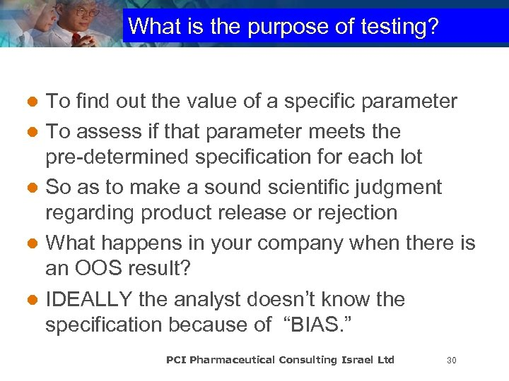 What is the purpose of testing? To find out the value of a specific