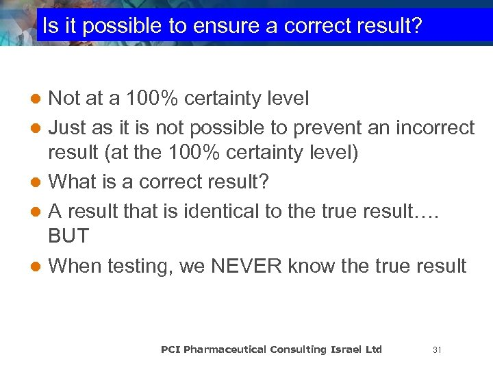 Is it possible to ensure a correct result? Not at a 100% certainty level