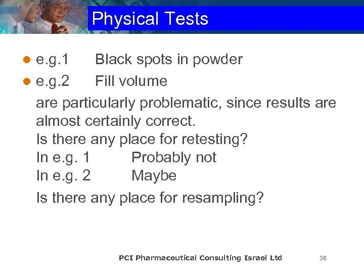 Physical Tests e. g. 1 Black spots in powder l e. g. 2 Fill