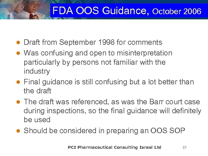 FDA OOS Guidance, October 2006 l l l Draft from September 1998 for comments