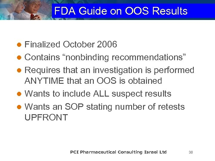 "FDA Guide on OOS Results Finalized October 2006 l Contains ""nonbinding recommendations"" l Requires"