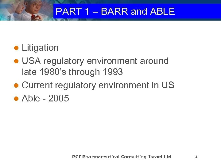 PART 1 – BARR and ABLE Litigation l USA regulatory environment around late 1980's